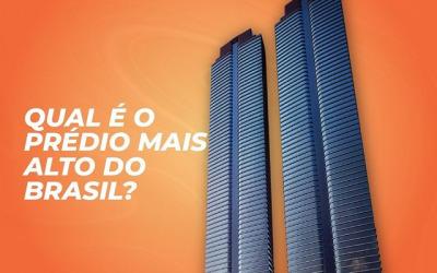 Qual é o Prédio mais alto do Brasil?